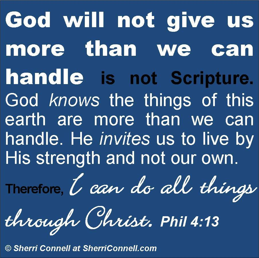 God Will Not Give More Than We Can Handle - SherriConnell