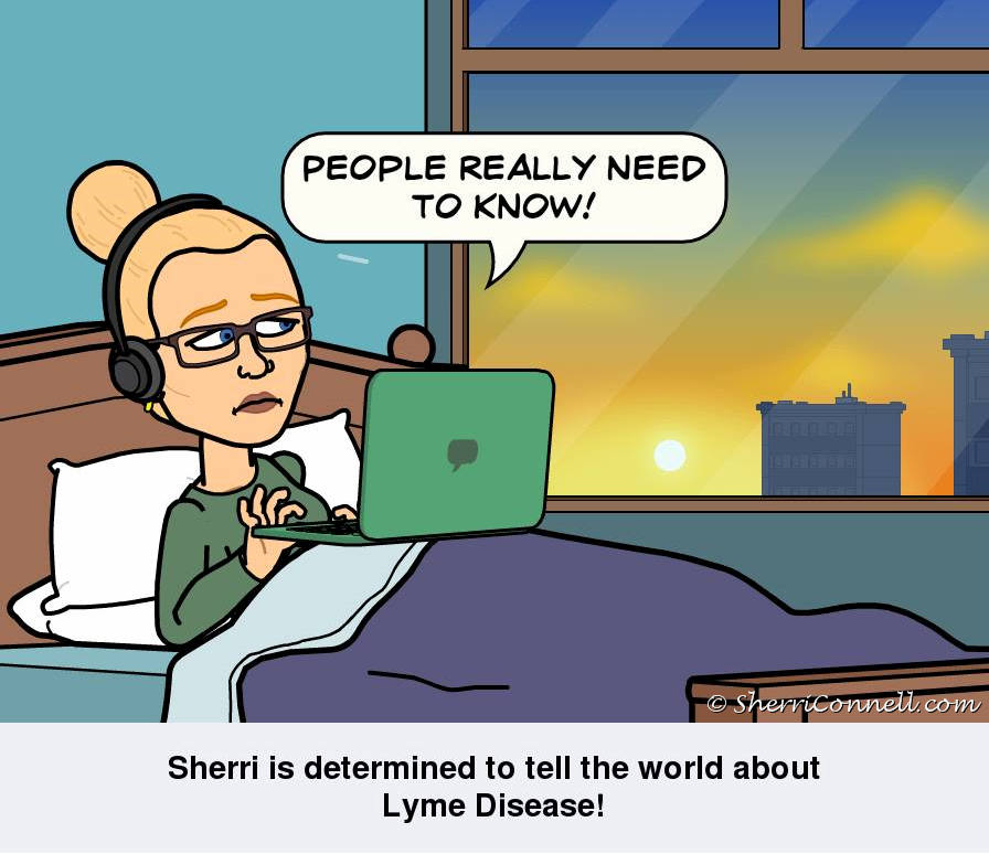 Sherri is determined to tell the world about Lyme Disease! SherriConnell.com